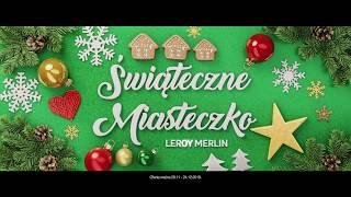 Leroy Merlin Świąteczne Miasteczko