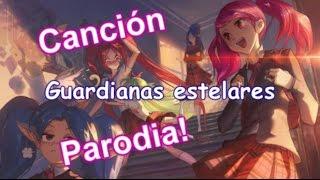 Guardianas Estelares Cancion Parodia LoL