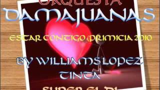 ORQUESTA DAMAJUANAS - ESTAR CONTIGO (PRIMICIA GOOLAZO JULIO 2010)