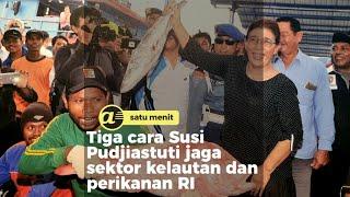 Tiga cara Susi Pudjiastuti jaga kelautan dan perikanan RI