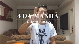 """Baixar Didoh Rocha """"4 da manhã"""" Um44K (Cover)"""