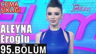 İşte Benim Stilim - Aleyna Eroğlu - 95. Bölüm 7. Sezon