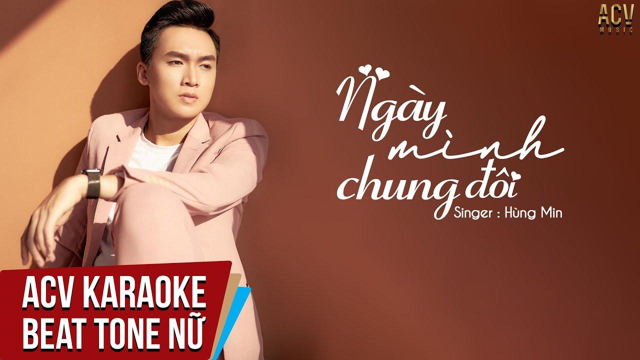 Karaoke | Ngày Mình Chung Đôi - Hùng Min | Beat Tone Nữ