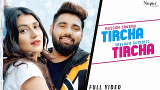 Tircha Tircha Masoom Sharma Sheenam Katholic Free MP3 Song Download 320 Kbps