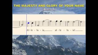 O32d The Majesty and Glory of Your Name (Bass 1)