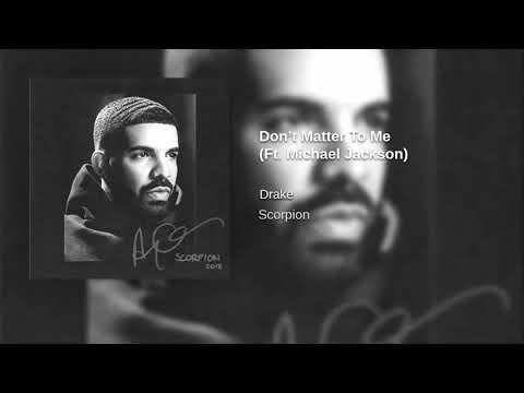 Drake -Don't Matter To Me Ft. Michael Jackson (New Version)