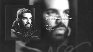 Drake -Don't Matter To Me ft. Michael Jackson (New Version)