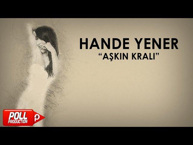 Hande Yener - Aşkın Kralı - (Official Audio)