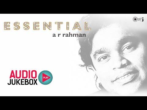 Essential AR Rahman - Audio Jukebox - AR Rahman Hits Nonstop