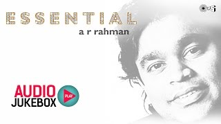 Essential AR Rahman - Audio Jukebox - AR Rahman Hits Nonstop