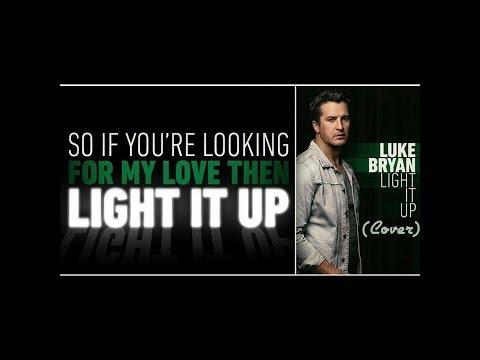 Luke Bryan - Light It Up [Cover]
