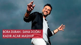 Bora Duran x Eyup - Turn Up Sana Doğru (Kadir ACAR Mashup)