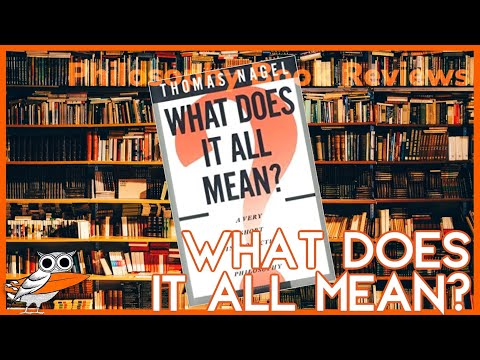 """""""What Does It All Mean?"""" By Thomas Nagel"""