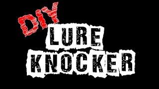 Video DIY Lure Knocker download MP3, 3GP, MP4, WEBM, AVI, FLV September 2018