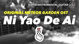 Ni Yao De Ai - Meteor Garden F4  Shan Cai and Dao Ming Si instrumental guitar karaoke cover with lyr