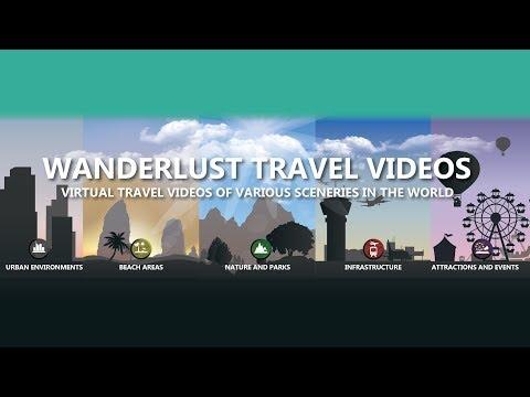 Wanderlust Travel Videos - Virtual Travel Videos Of Various Sceneries In The World