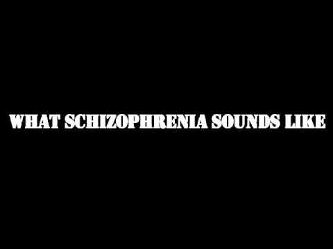 What schizophrenia sounds like