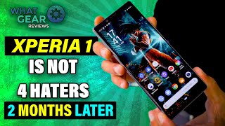 The Sony Xperia 1 is not for Haters! Long Term Review pt.2