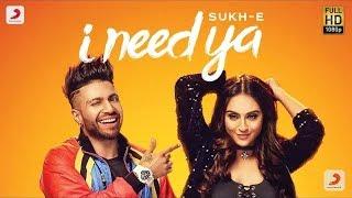 Sukhe I Need Ya mp3 song | Feat Krystle D'Souza | Jaani | B Praak | Arvindr Khaira