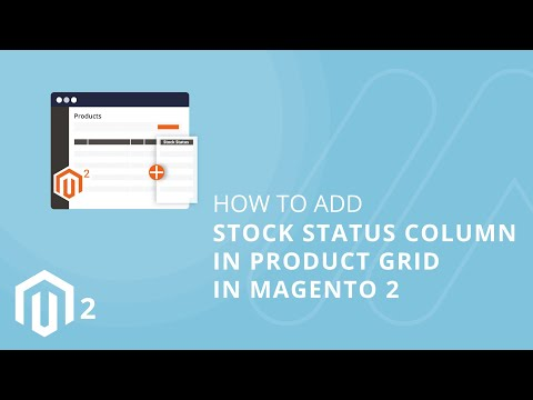 How to Add Stock Status Column in Product Grid in Magento 2 1