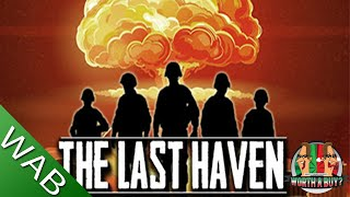 The Last Haven Review - Worthabuy? (Video Game Video Review)