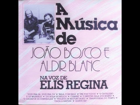 JOÃO BOSCO E ALDIR BLANC NA VOZ DE ELIS REGINA