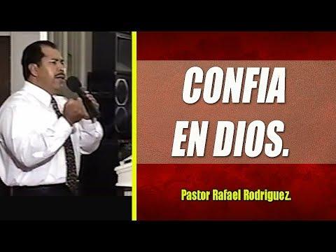 Pastor Rafael Rodriguez.  CONFIA EN DIOS