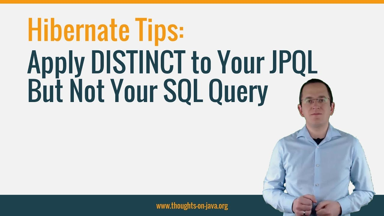Hibernate Tips: How To Apply DISTINCT to Your JPQL But Not Your SQL