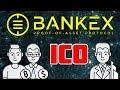 BANKEX ICO Review  - Proof of Asset Protocol on Blockchain. Обзор Bankex ICO - Финансовая Система