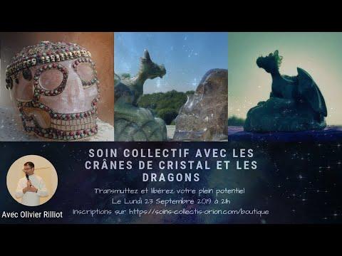 Soin collectif avec les crânes de cristal et les dragons avec Olivier RILLIOT le 23/09/2019 à 21h