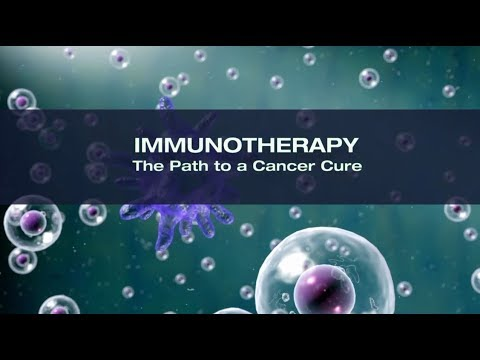 IMMUNOTHERAPY: The Path to a Cancer Cure (For Patients)