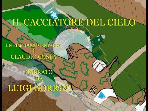 Luigi Gorrini - il cacciatore del cielo (battaglia d