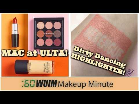 Makeup Minute | MAC is coming to ULTA! + DIRTY DANCING HIGHLIGHTER and MORE!