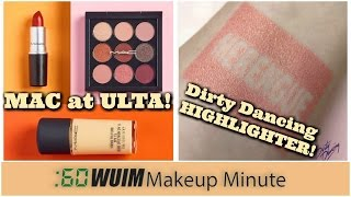 Makeup Minute   MAC is coming to ULTA! + DIRTY DANCING HIGHLIGHTER and MORE!