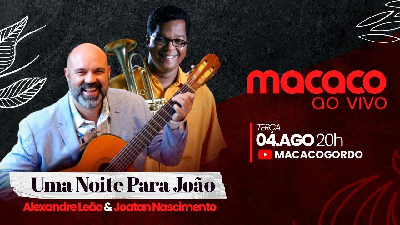 Uma noite para João   Alexandre Leão & Joatan Nascimento cantam João Gilberto - AO VIVO