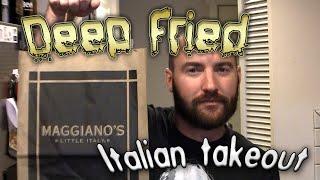 Deep Fried Italian Takeout