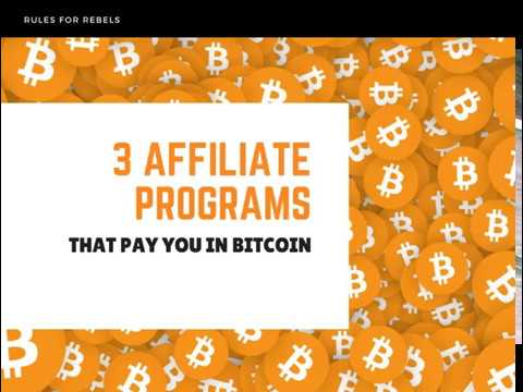 Affiliate Marketing 3 Affiliate Programs That Pay In Bitcoin