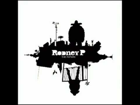 Rodney P - The Future