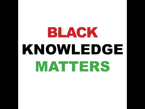 Black Knowledge Matters: Revisiting Malcolm X - Dr. Oba T'Shaka