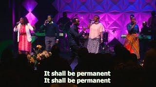 It Shall Be Permanent - ANBC Praise & Worship