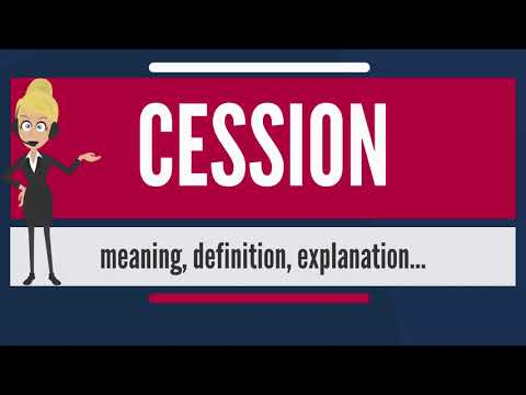 What is CESSION? What does CESSION mean? CESSION meaning, definition & explanation