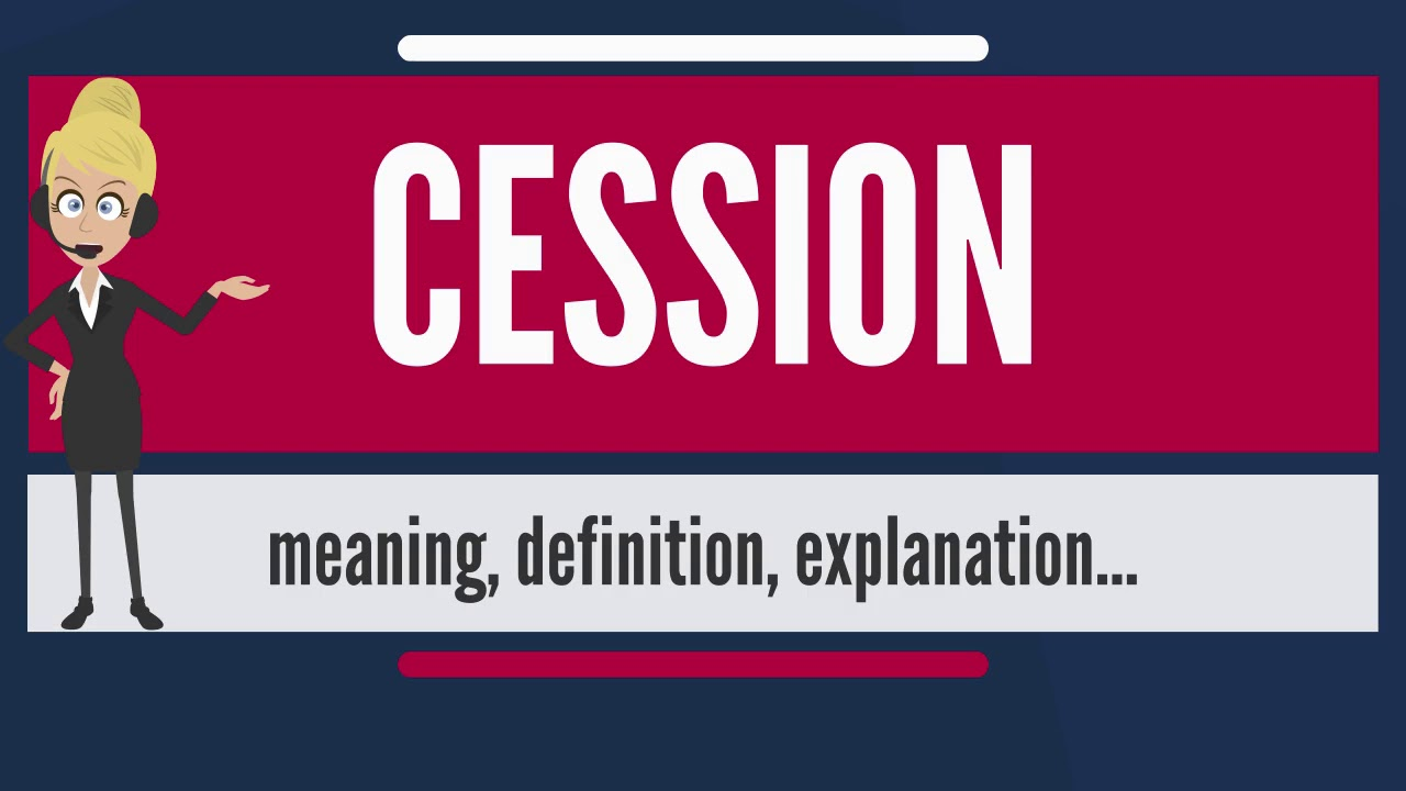 Superior What Is CESSION? What Does CESSION Mean? CESSION Meaning, Definition U0026  Explanation