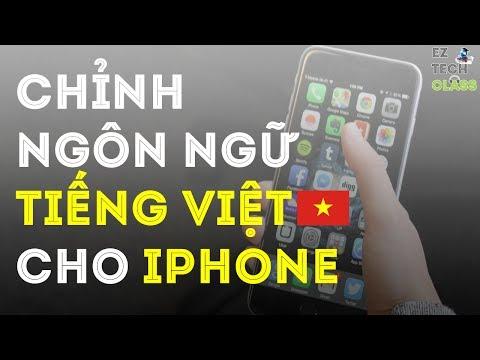 Cách chỉnh ngôn ngữ iPhone về tiếng Việt