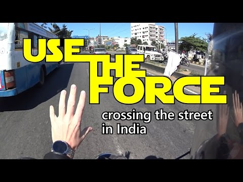 Use the Force - Crossing the Street in India - MotoVolog