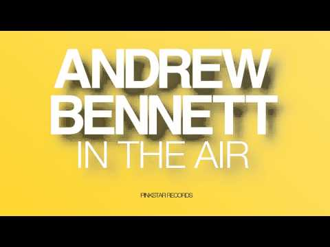 Andrew Bennett - in The Air [PinkStar] - TEASER