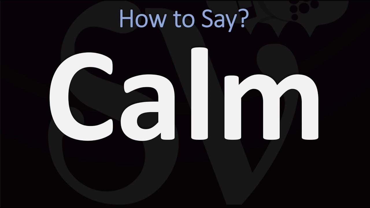 How to Pronounce Calm? (5 WAYS!) British Vs American English Pronunciation