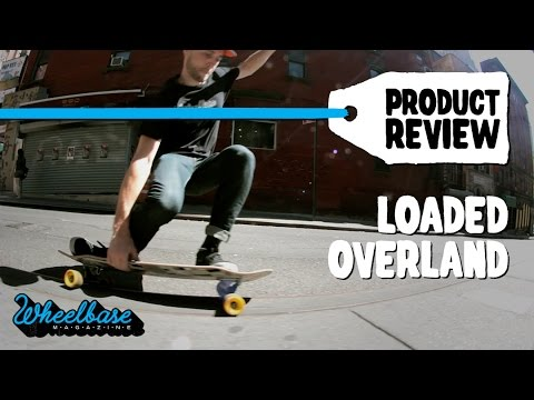 "Product Review: Loaded Boards ""Overland"" - Wheelbase Magazine"