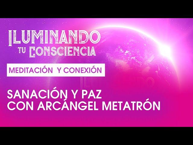 Meditación guiada de Sanación y Paz con Arcángel Metatrón