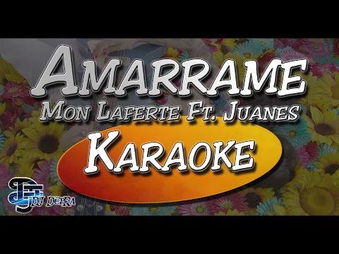 ♫ Karaoke Amarrame - Mon Laferte Ft Juanes |Creado por Dj DEpRa| ♫