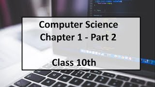 Computer Science - ICSE class 10th (Chapter 1- Part 2)